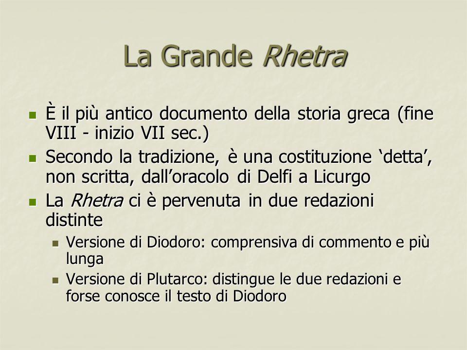 La Grande Rhetra È il più antico documento della storia greca (fine VIII - inizio VII sec.)