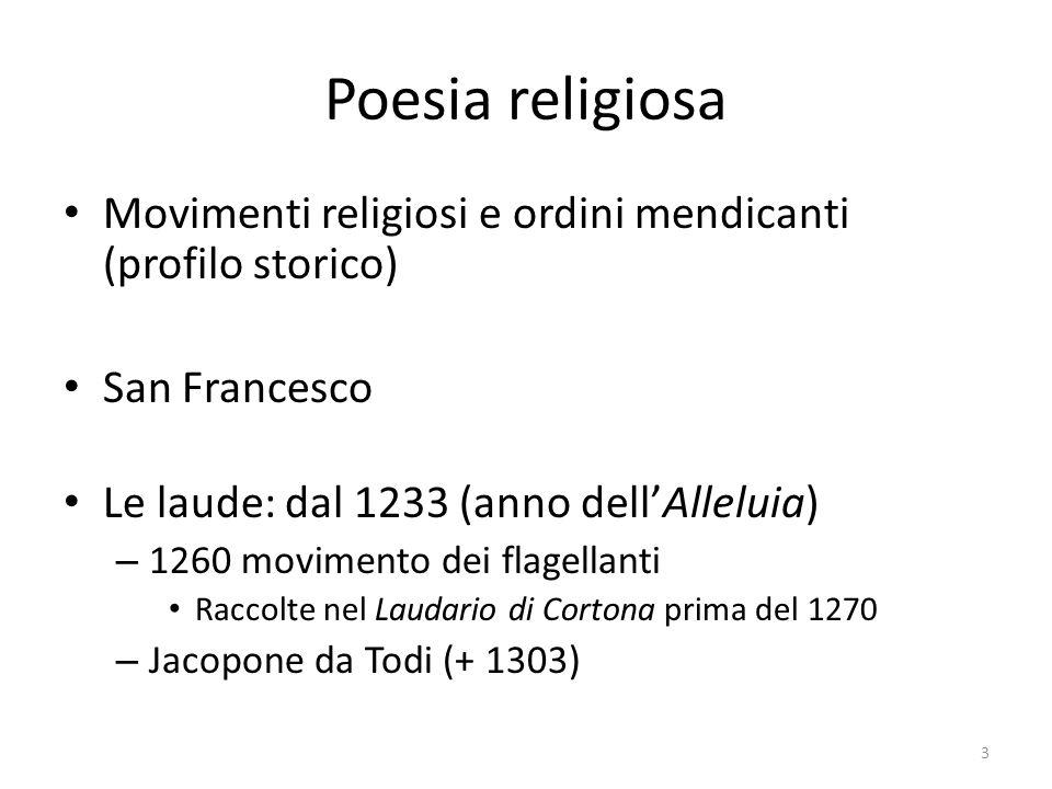 Poesia religiosa Movimenti religiosi e ordini mendicanti (profilo storico) San Francesco. Le laude: dal 1233 (anno dell'Alleluia)