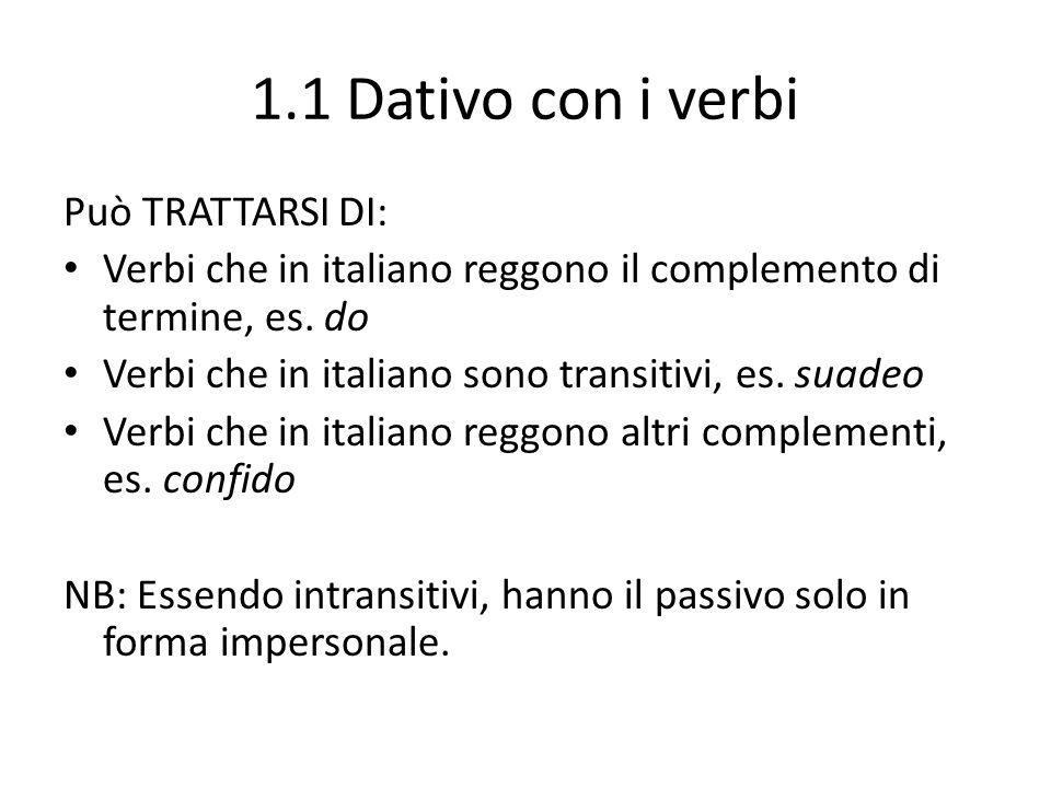 1.1 Dativo con i verbi Può TRATTARSI DI: