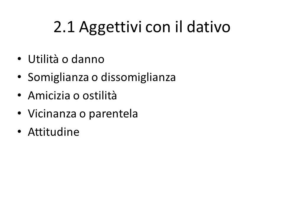 2.1 Aggettivi con il dativo