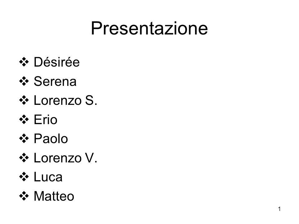 Presentazione Désirée Serena Lorenzo S. Erio Paolo Lorenzo V. Luca