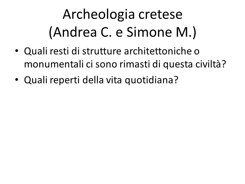 Archeologia cretese (Andrea C. e Simone M.)