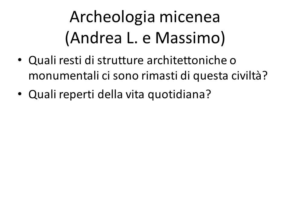 Archeologia micenea (Andrea L. e Massimo)