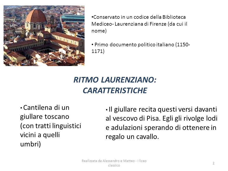 RITMO LAURENZIANO: CARATTERISTICHE