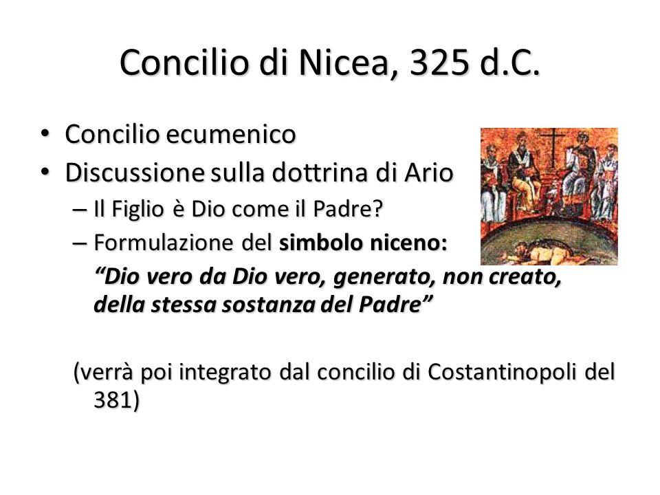 Concilio di Nicea, 325 d.C. Concilio ecumenico