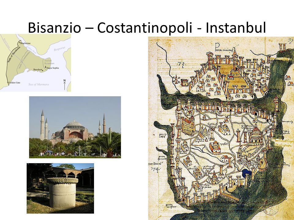 Bisanzio – Costantinopoli - Instanbul