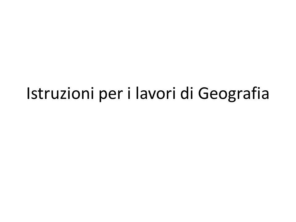 Istruzioni per i lavori di Geografia