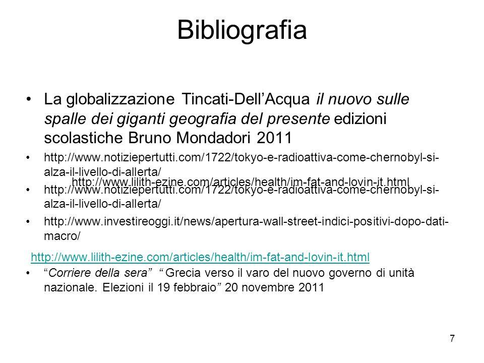 Bibliografia La globalizzazione Tincati-Dell'Acqua il nuovo sulle spalle dei giganti geografia del presente edizioni scolastiche Bruno Mondadori 2011.