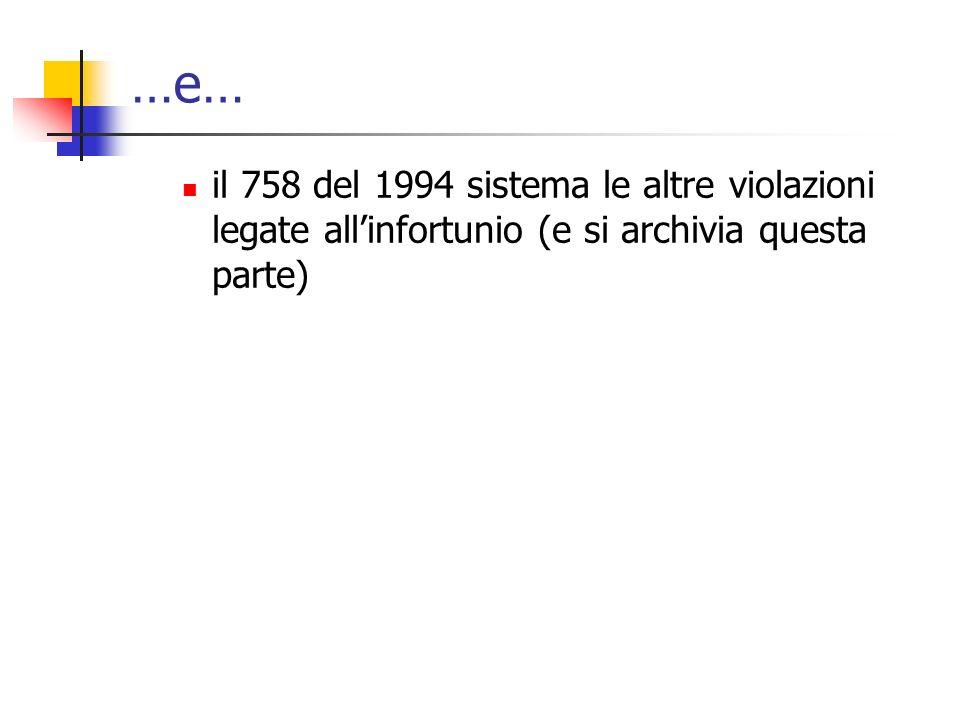 …e… il 758 del 1994 sistema le altre violazioni legate all'infortunio (e si archivia questa parte)