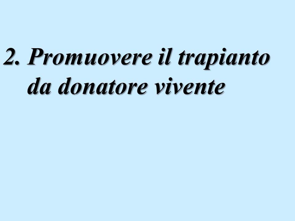 2. Promuovere il trapianto da donatore vivente