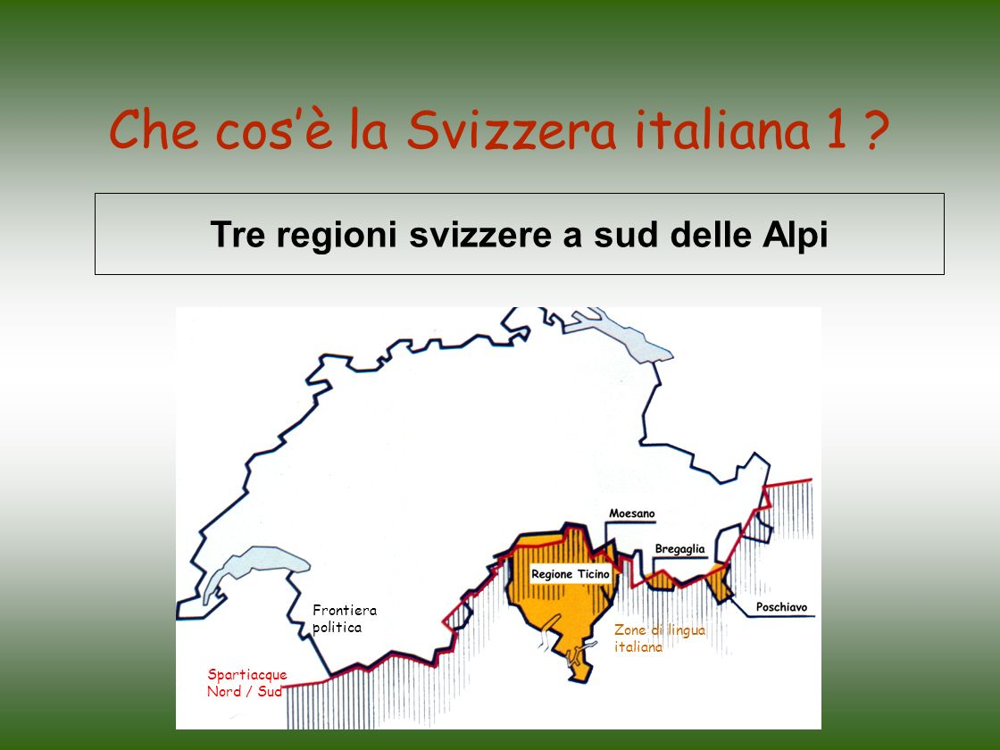 Che cos'è la Svizzera italiana 1