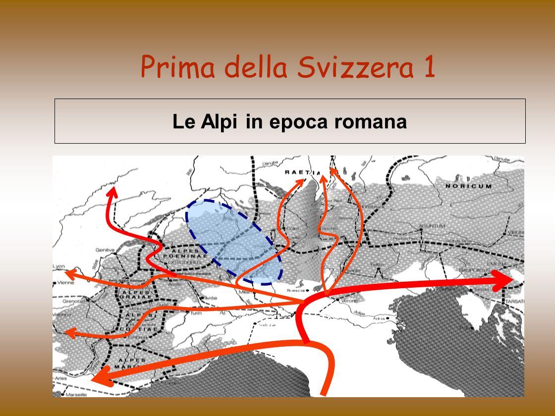 Prima della Svizzera 1 Le Alpi in epoca romana Pas de Suisse!!