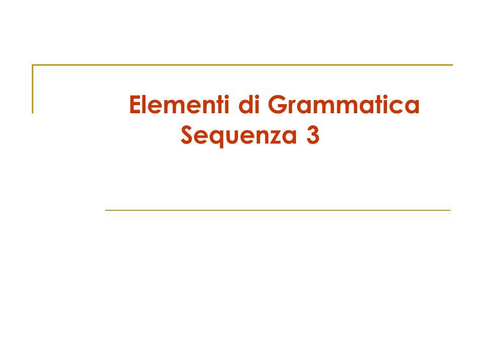 Elementi di Grammatica Sequenza 3