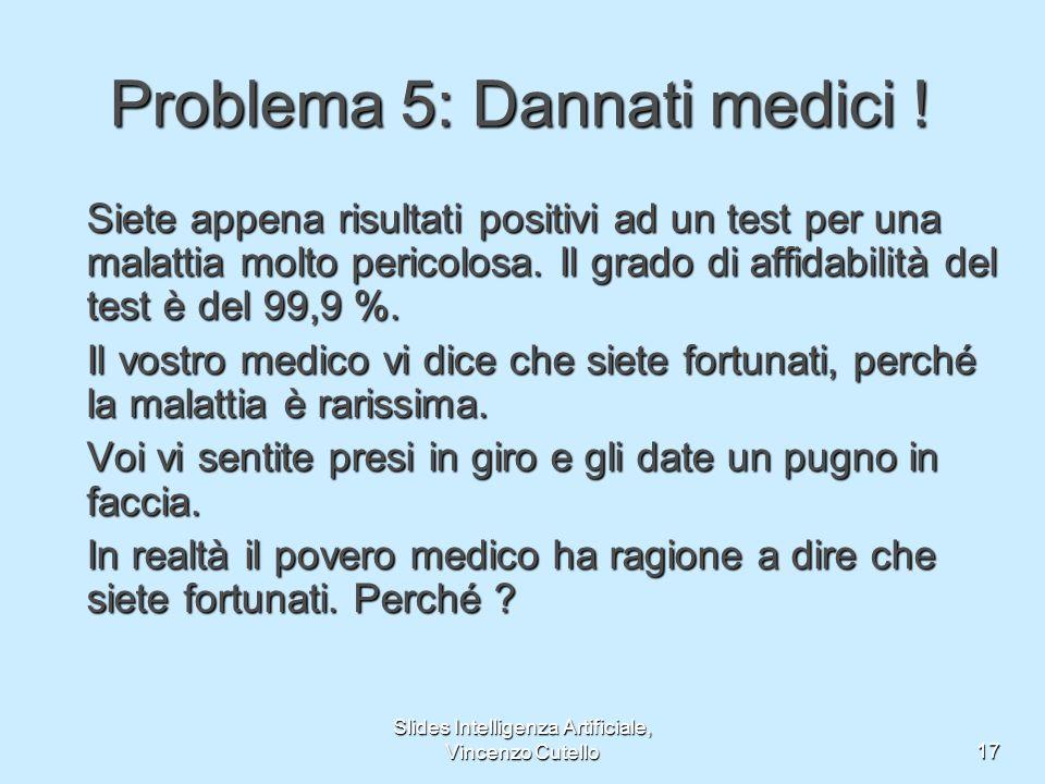 Problema 5: Dannati medici !