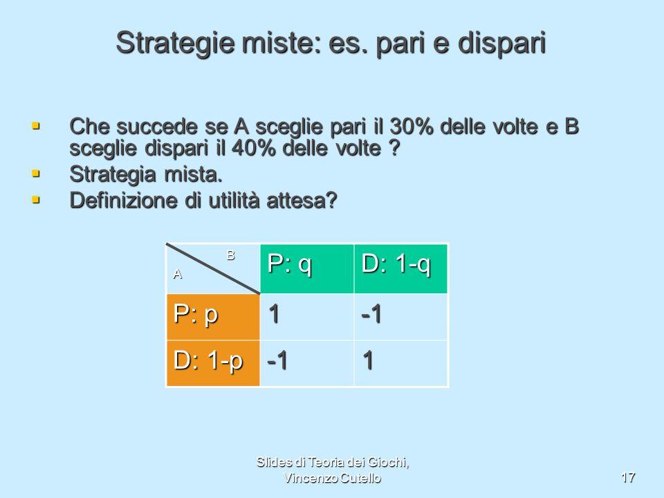 Strategie miste: es. pari e dispari