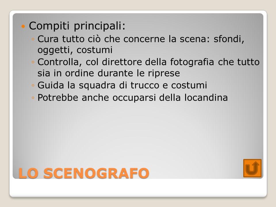 LO SCENOGRAFO Compiti principali: