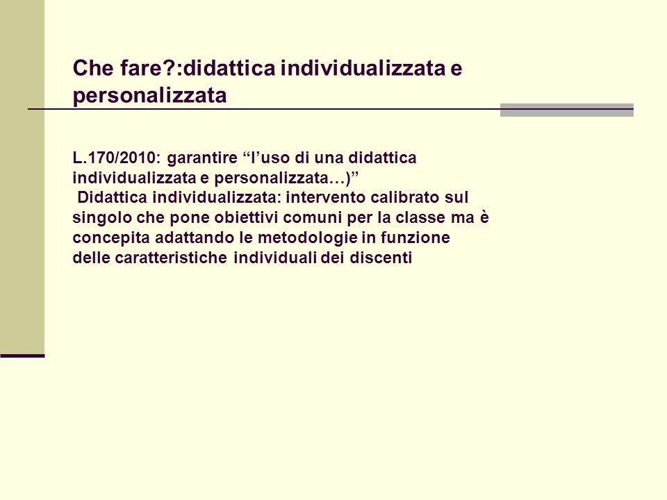 Che fare. :didattica individualizzata e personalizzata L
