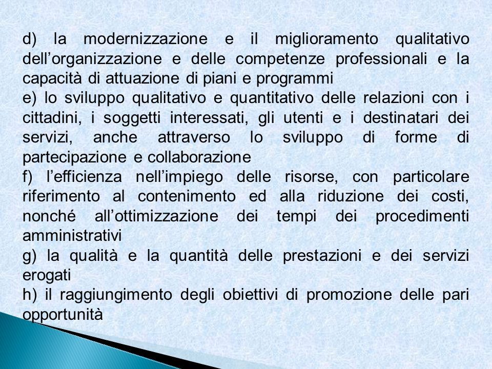 d) la modernizzazione e il miglioramento qualitativo dell'organizzazione e delle competenze professionali e la capacità di attuazione di piani e programmi
