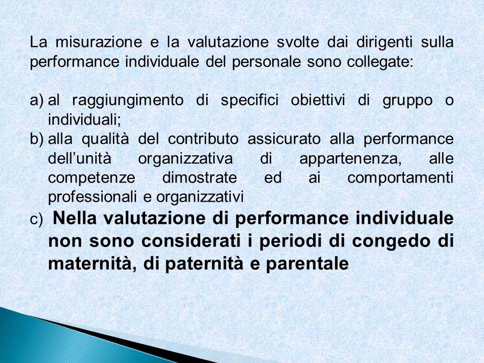 La misurazione e la valutazione svolte dai dirigenti sulla performance individuale del personale sono collegate: