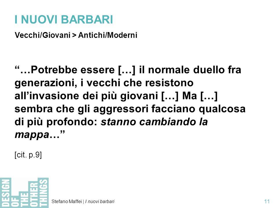 I NUOVI BARBARI Vecchi/Giovani > Antichi/Moderni.