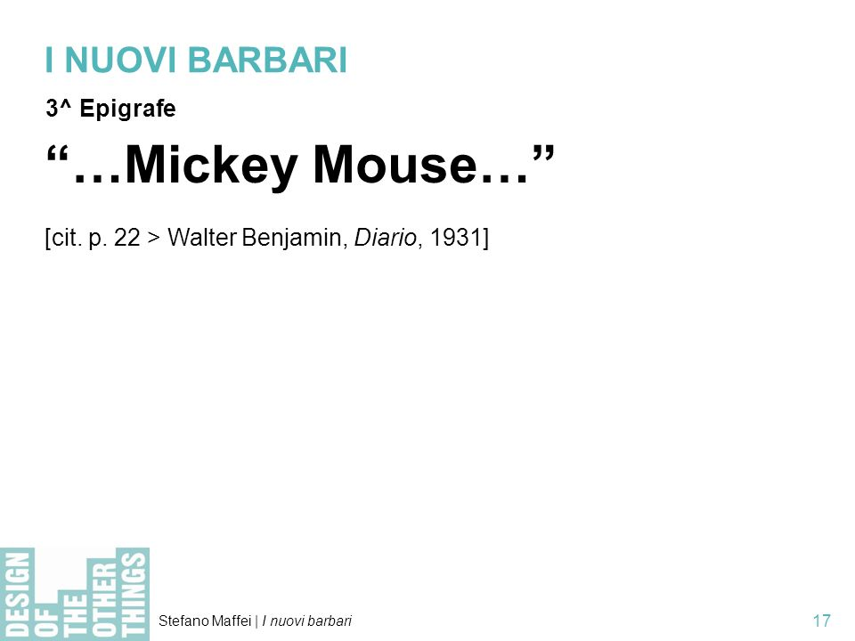 …Mickey Mouse… I NUOVI BARBARI 3^ Epigrafe