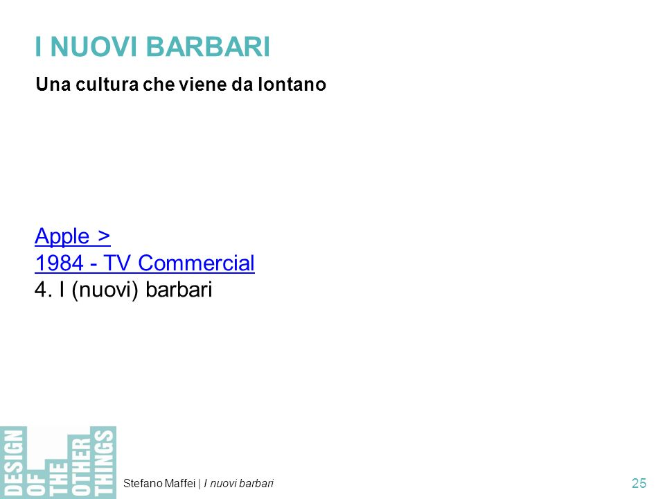 I NUOVI BARBARI Apple > 1984 - TV Commercial 4. I (nuovi) barbari