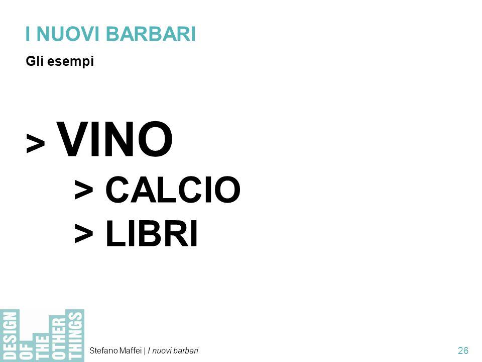 I NUOVI BARBARI Gli esempi > VINO > CALCIO > LIBRI