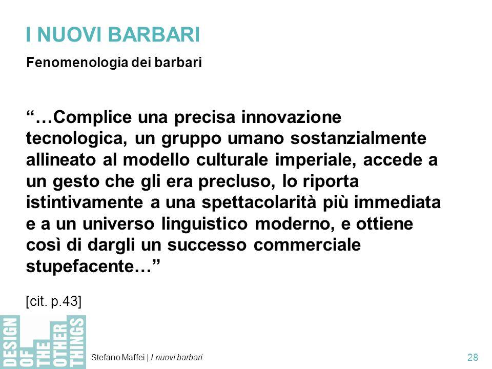 I NUOVI BARBARI Fenomenologia dei barbari.