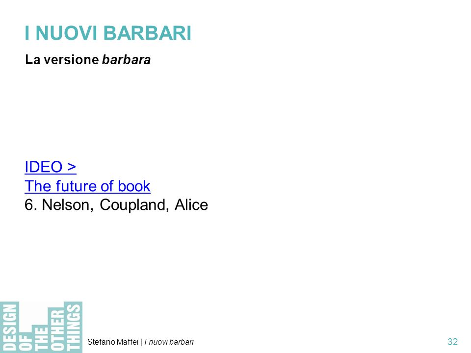 I NUOVI BARBARI IDEO > The future of book