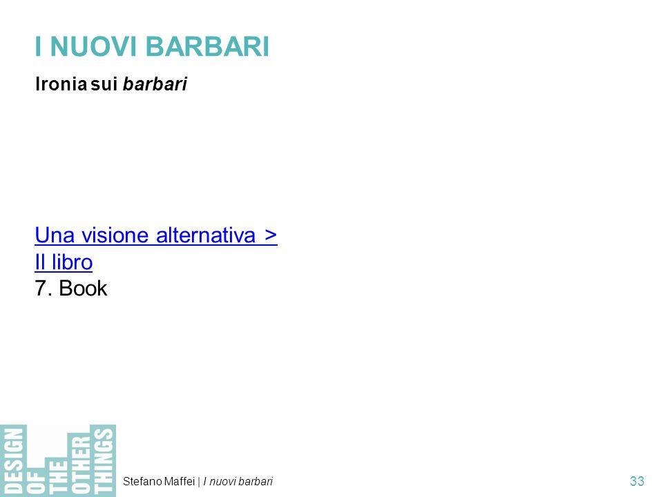 I NUOVI BARBARI Una visione alternativa > Il libro 7. Book