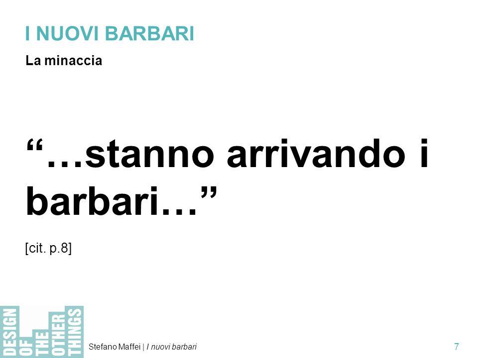 …stanno arrivando i barbari…