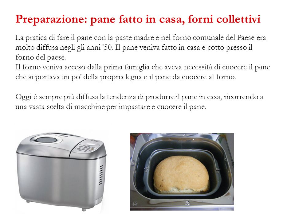 Preparazione: pane fatto in casa, forni collettivi