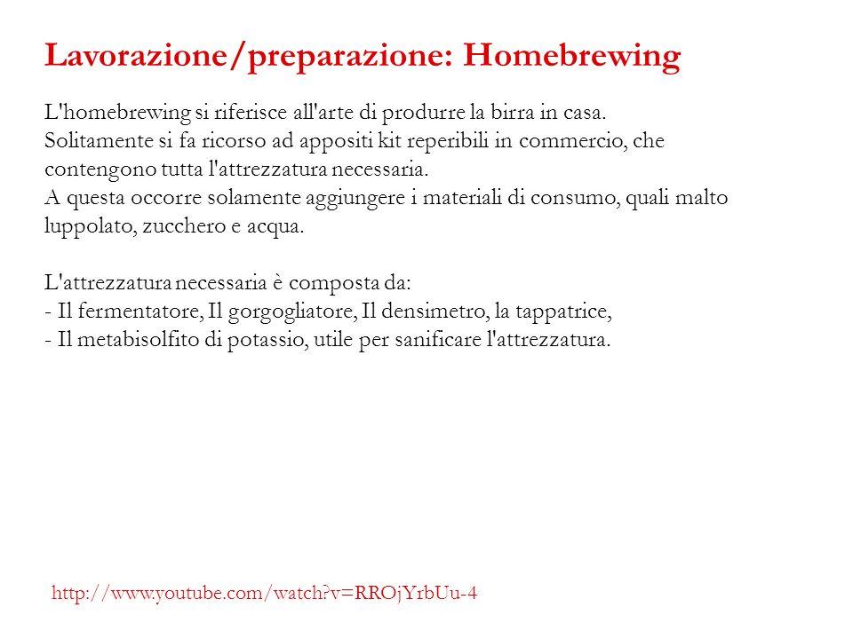 Lavorazione/preparazione: Homebrewing