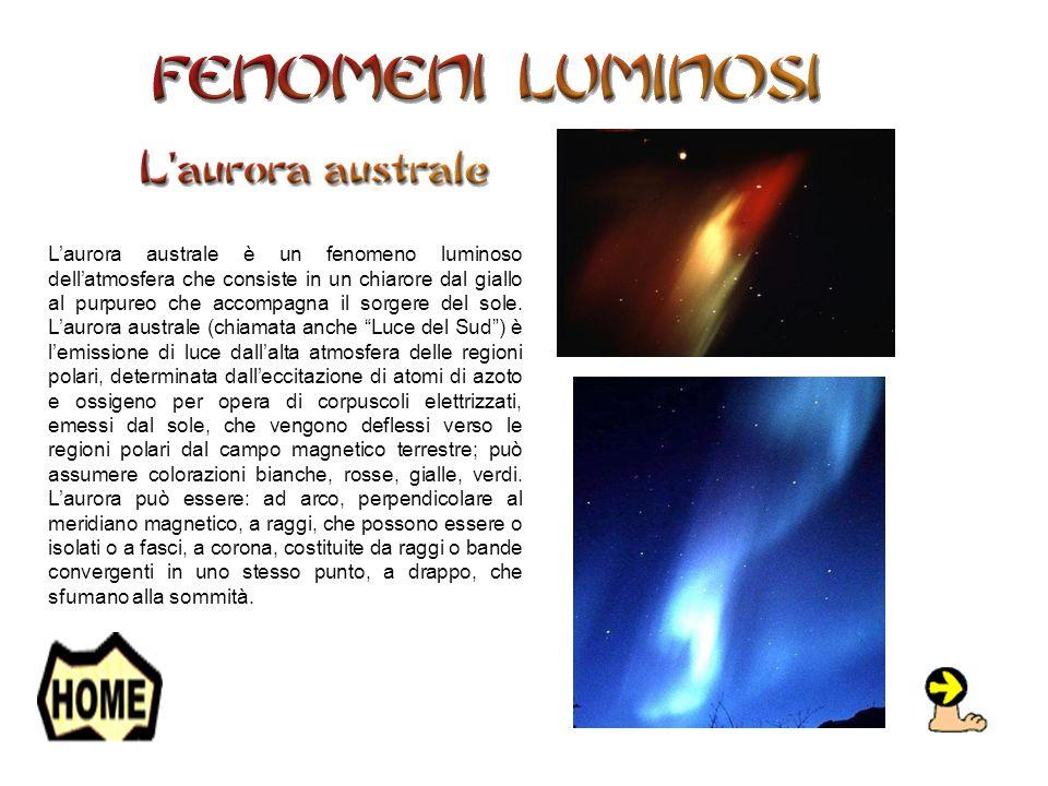 L'aurora australe è un fenomeno luminoso dell'atmosfera che consiste in un chiarore dal giallo al purpureo che accompagna il sorgere del sole.