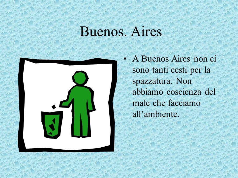 Buenos. Aires A Buenos Aires non ci sono tanti cesti per la spazzatura.