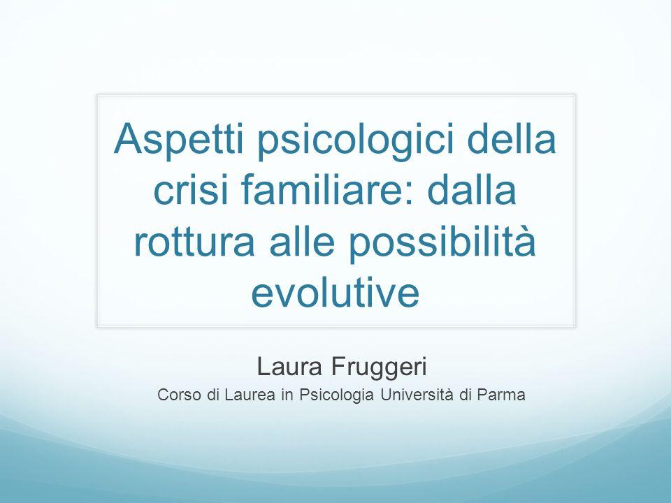 Laura Fruggeri Corso di Laurea in Psicologia Università di Parma