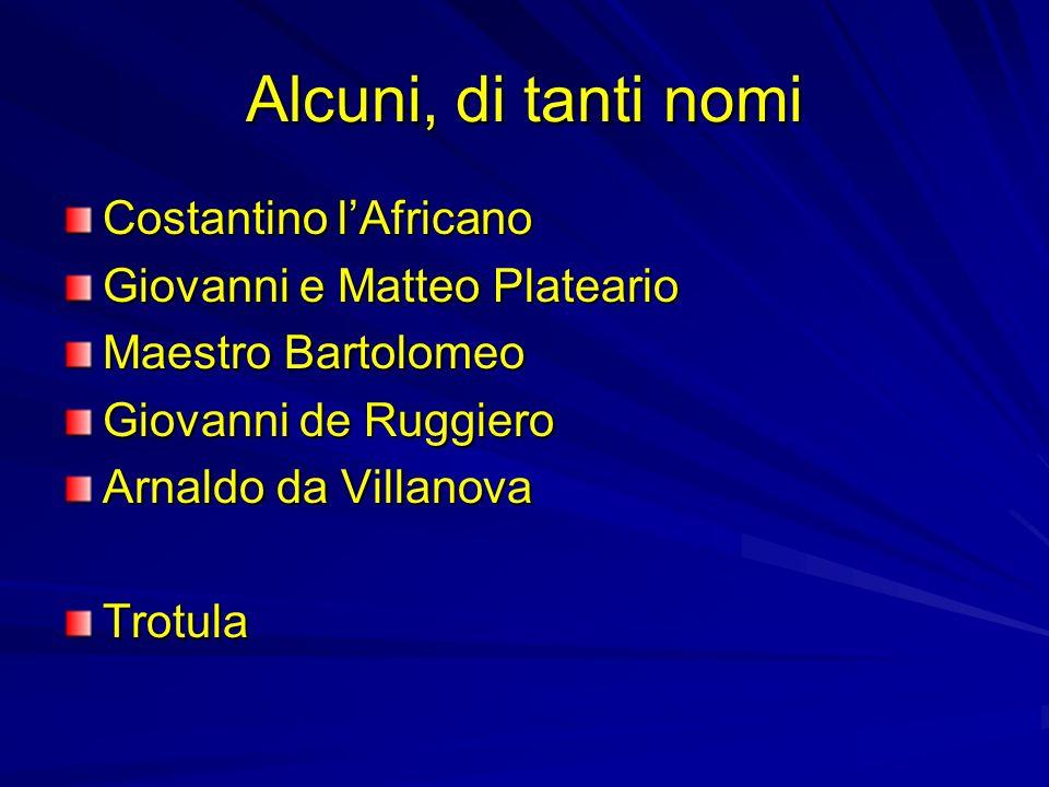 Alcuni, di tanti nomi Costantino l'Africano