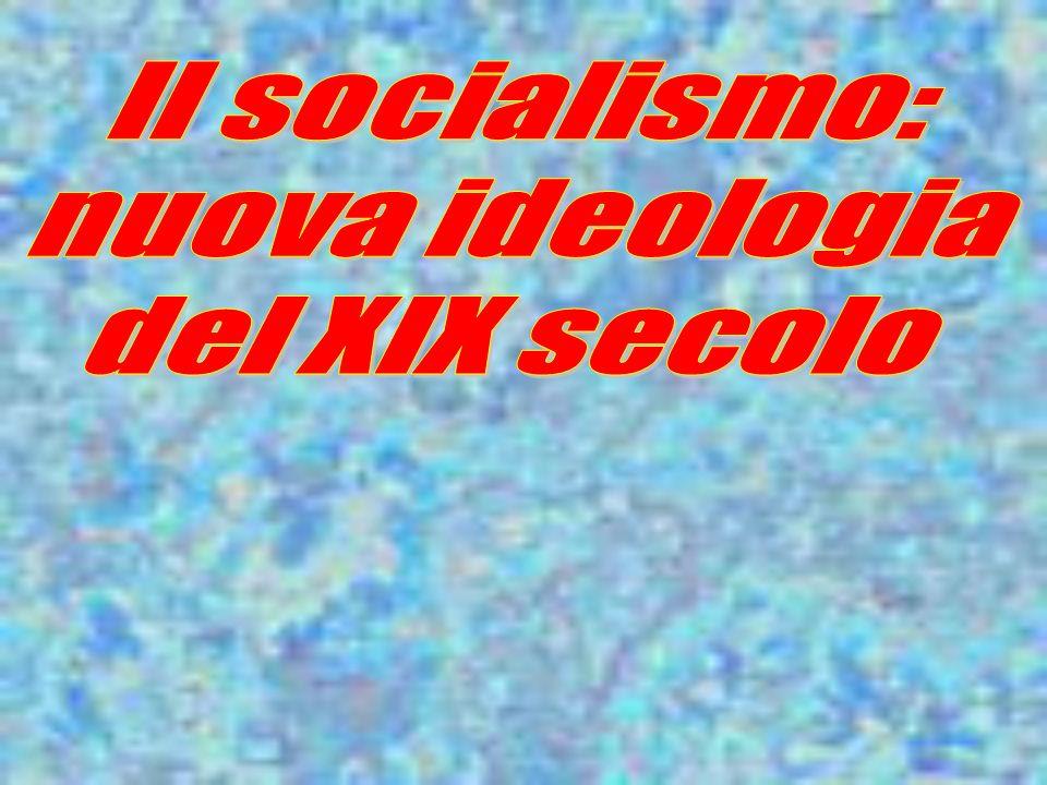 Il socialismo: nuova ideologia del XIX secolo