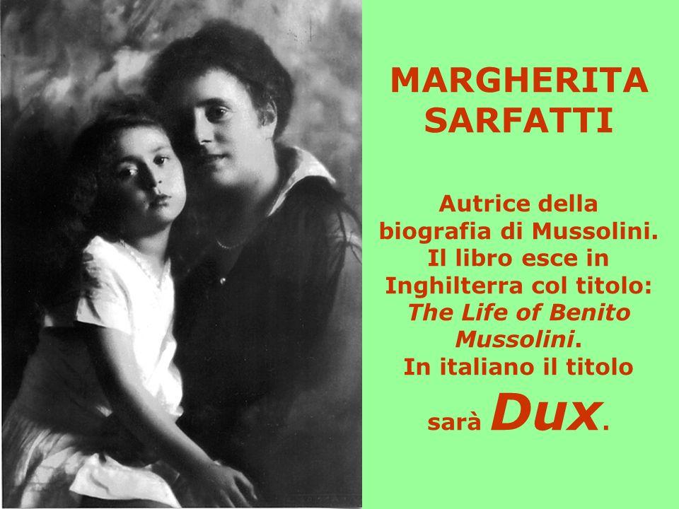 MARGHERITA SARFATTI Autrice della biografia di Mussolini