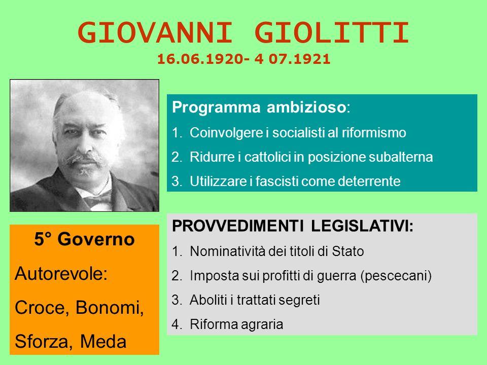 GIOVANNI GIOLITTI 16.06.1920- 4 07.1921 5° Governo Autorevole: