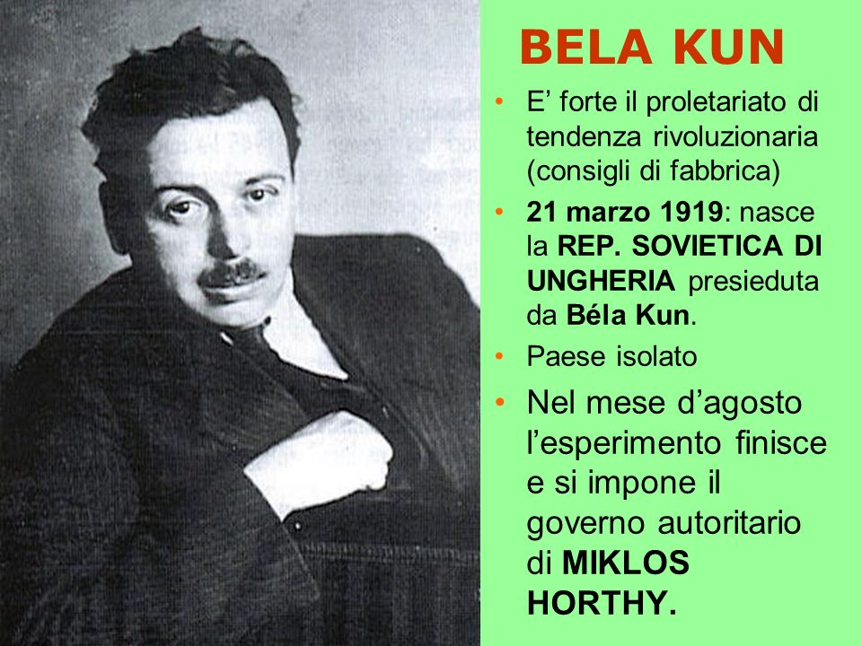 BELA KUN E' forte il proletariato di tendenza rivoluzionaria (consigli di fabbrica)