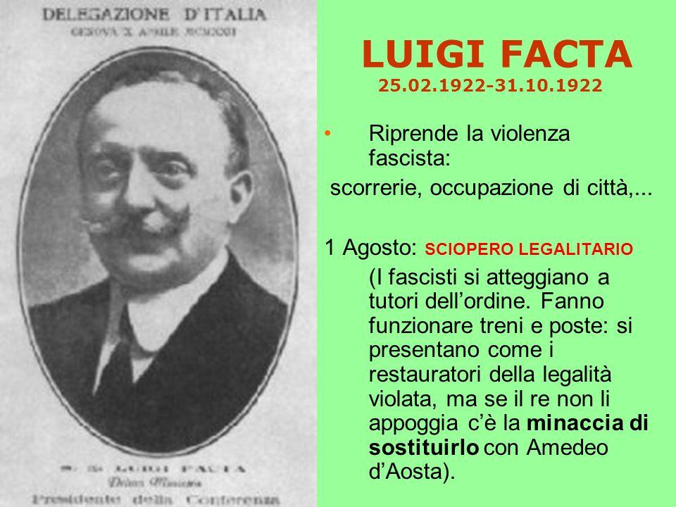 LUIGI FACTA 25.02.1922-31.10.1922 Riprende la violenza fascista: