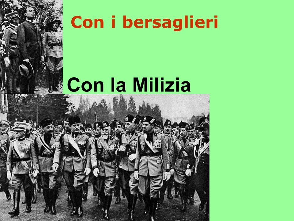 Con i bersaglieri Con la Milizia