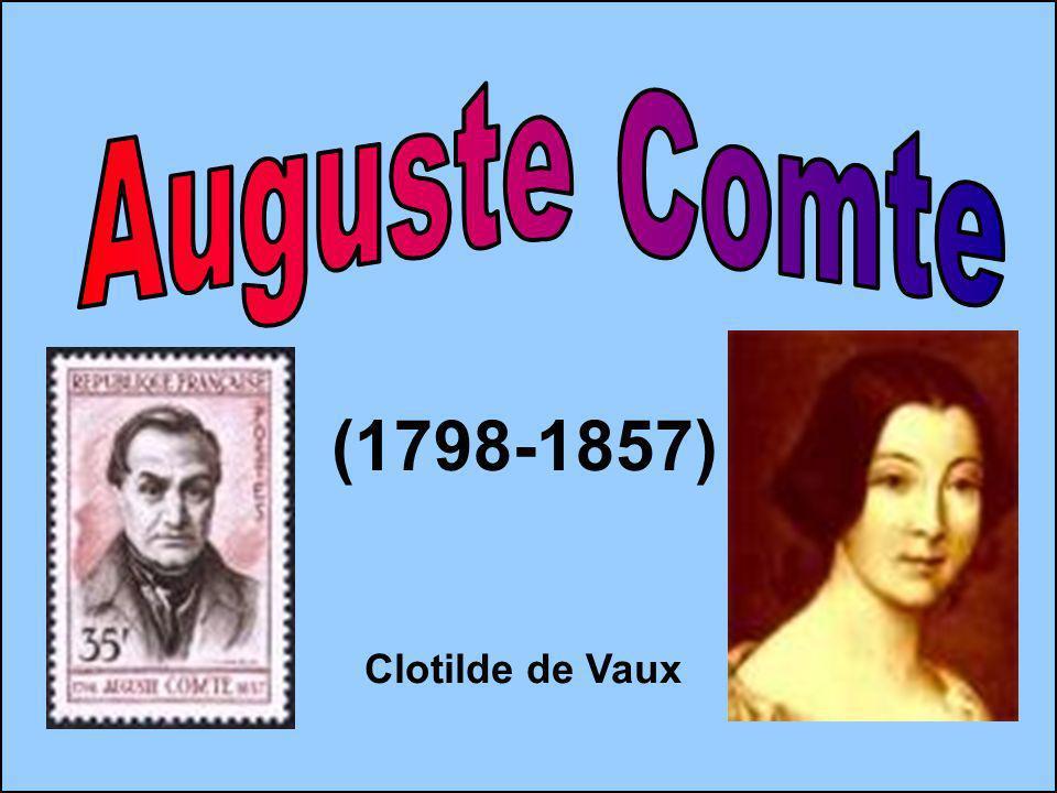 Auguste Comte (1798-1857) Clotilde de Vaux