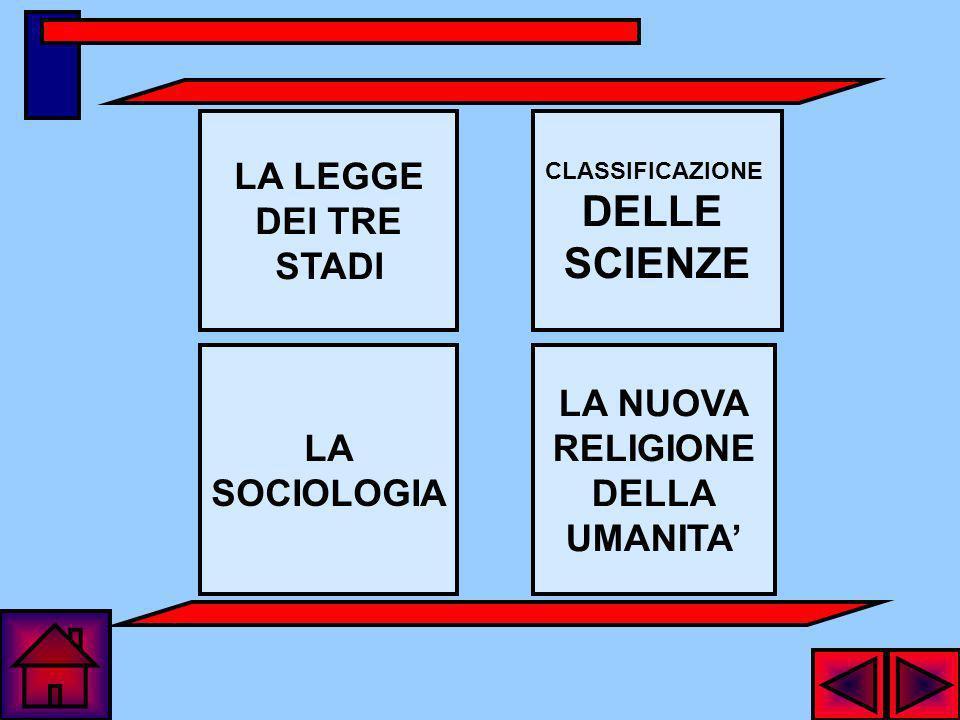 DELLE SCIENZE LA LEGGE DEI TRE STADI LA SOCIOLOGIA LA NUOVA RELIGIONE