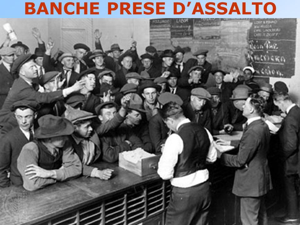 BANCHE PRESE D'ASSALTO