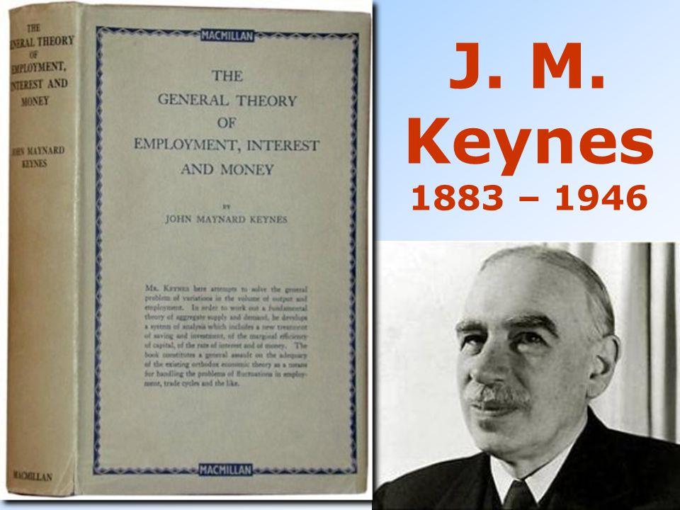 J. M. Keynes 1883 – 1946