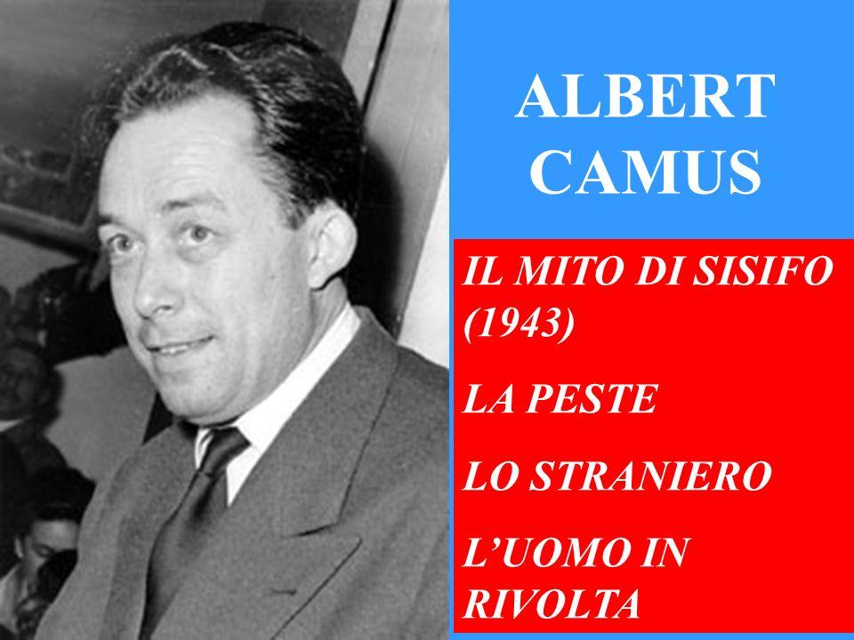 ALBERT CAMUS IL MITO DI SISIFO (1943) LA PESTE LO STRANIERO