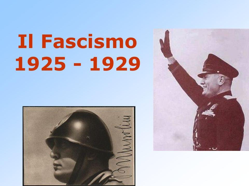 Il Fascismo 1925 - 1929