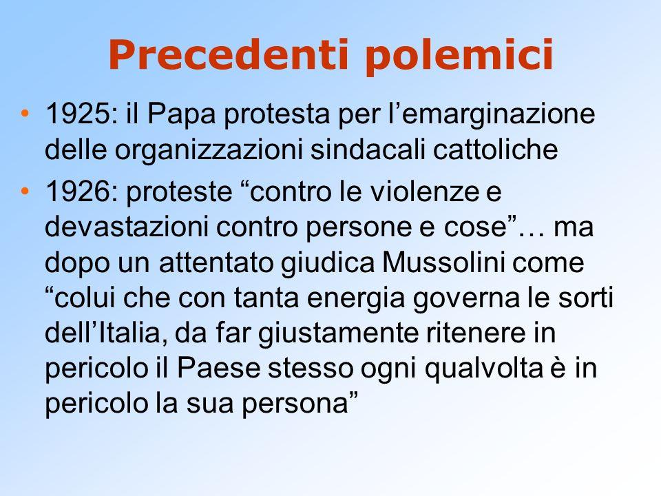 Precedenti polemici1925: il Papa protesta per l'emarginazione delle organizzazioni sindacali cattoliche.